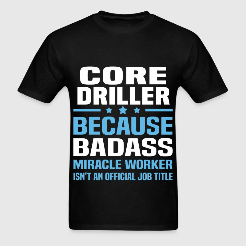 Core Driller Tshirt - Men's T-Shirt