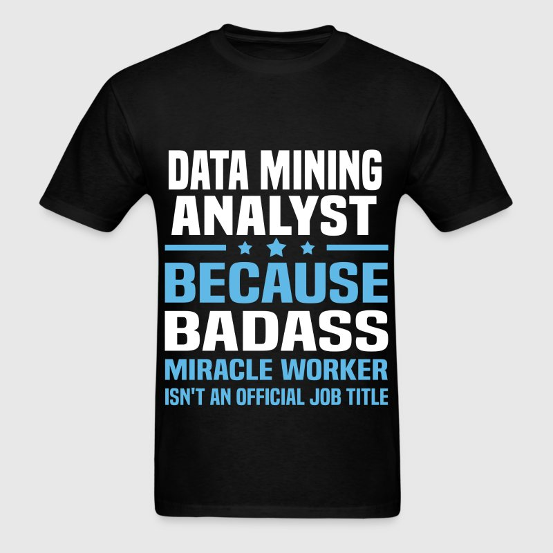 Data Mining Analyst Tshirt - Men's T-Shirt