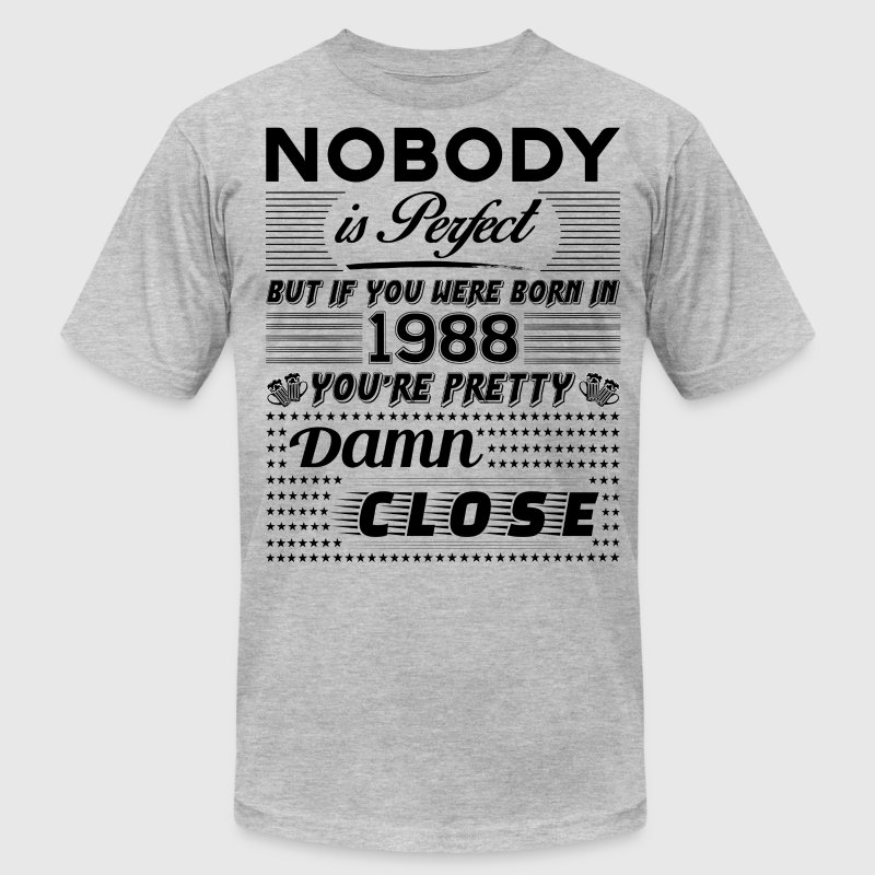 IF YOU WERE BORN IN 1988 T-Shirts - Men's T-Shirt by American Apparel