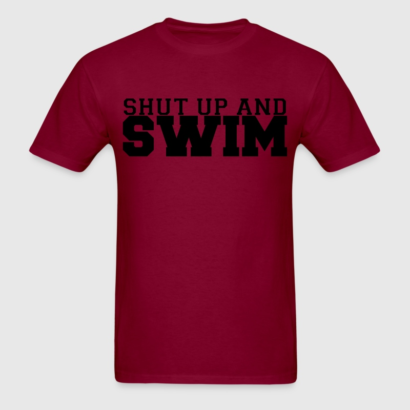 Shut Up and Swim t-shirt - Men's T-Shirt