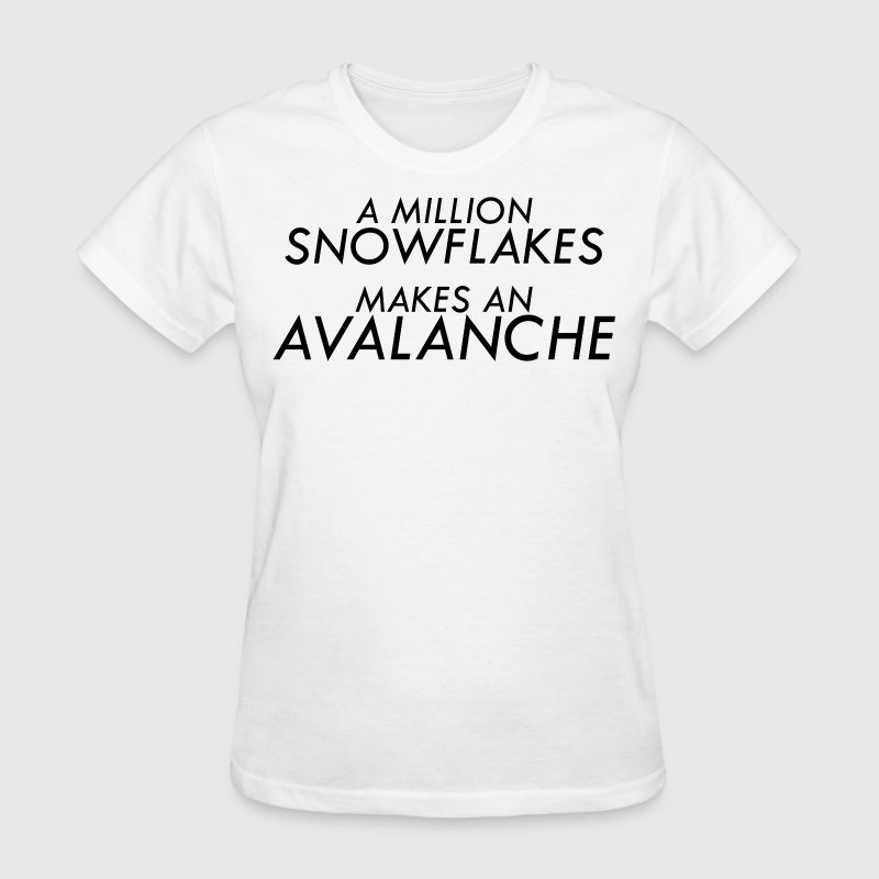A Million Liberal Snowflakes makes an Avalanche - Women's T-Shirt