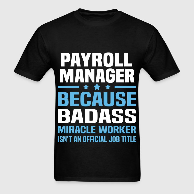 Payroll Manager Tshirt - Men's T-Shirt