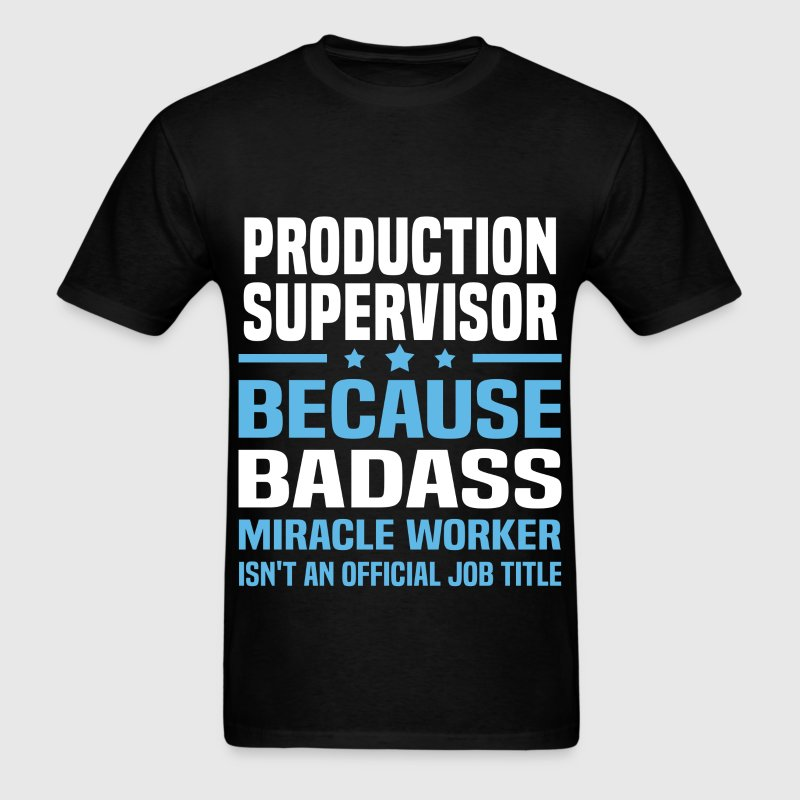 Production Supervisor Tshirt - Men's T-Shirt