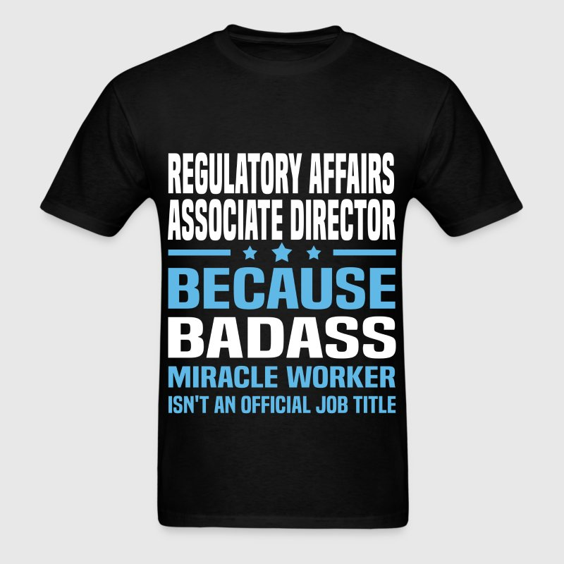 Regulatory Affairs Associate Director Tshirt - Men's T-Shirt