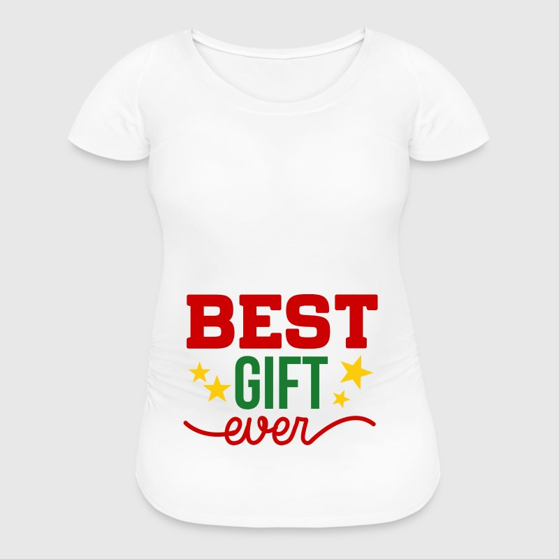 Best Gift Ever Pregnancy T-Shirts - Women's Maternity T-Shirt