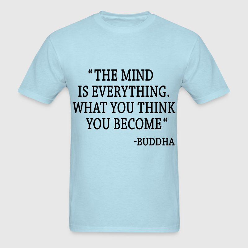 The Mind Is Everything T-Shirts - Men's T-Shirt