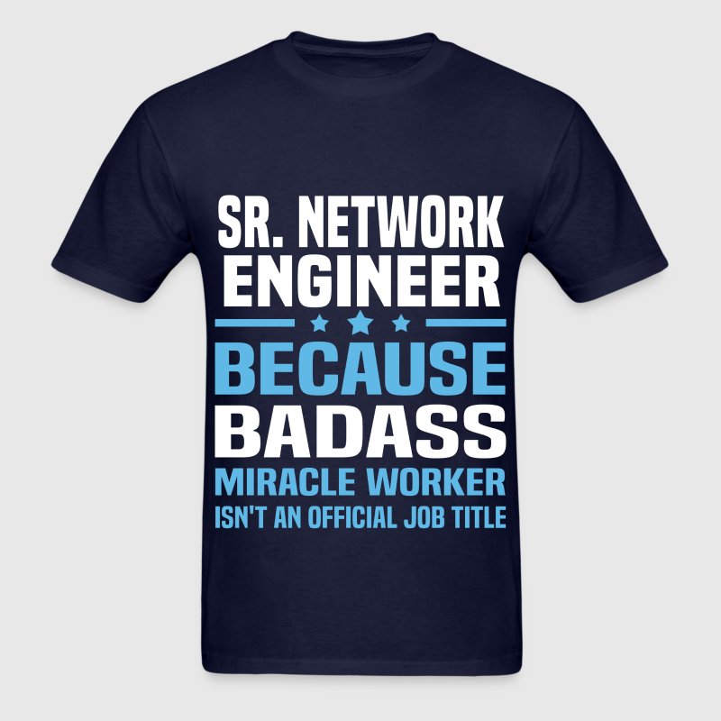 Sr. Network Engineer Tshirt - Men's T-Shirt