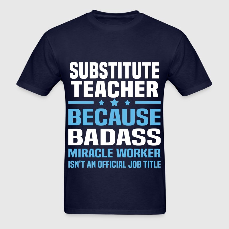 Substitute Teacher Tshirt - Men's T-Shirt
