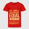 Birthday quote girls born in february Baby & Toddler Shirts - Toddler Premium T-Shirt