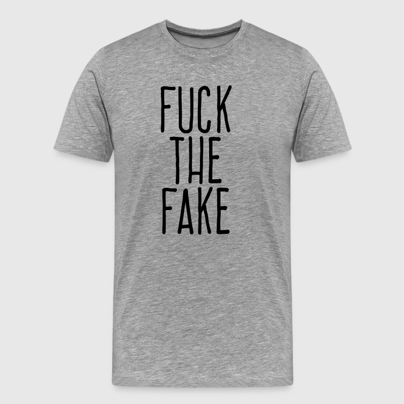 fuck the fake T-Shirts - Men's Premium T-Shirt