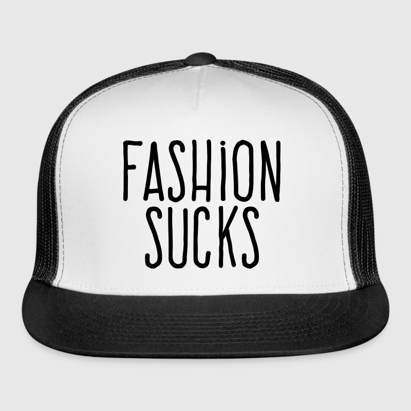 fashion sucks Sportswear - Trucker Cap