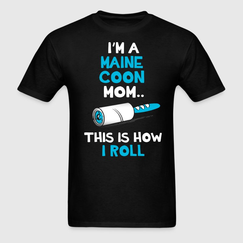 Maine Coon This How I Roll T-Shirt T-Shirts - Men's T-Shirt