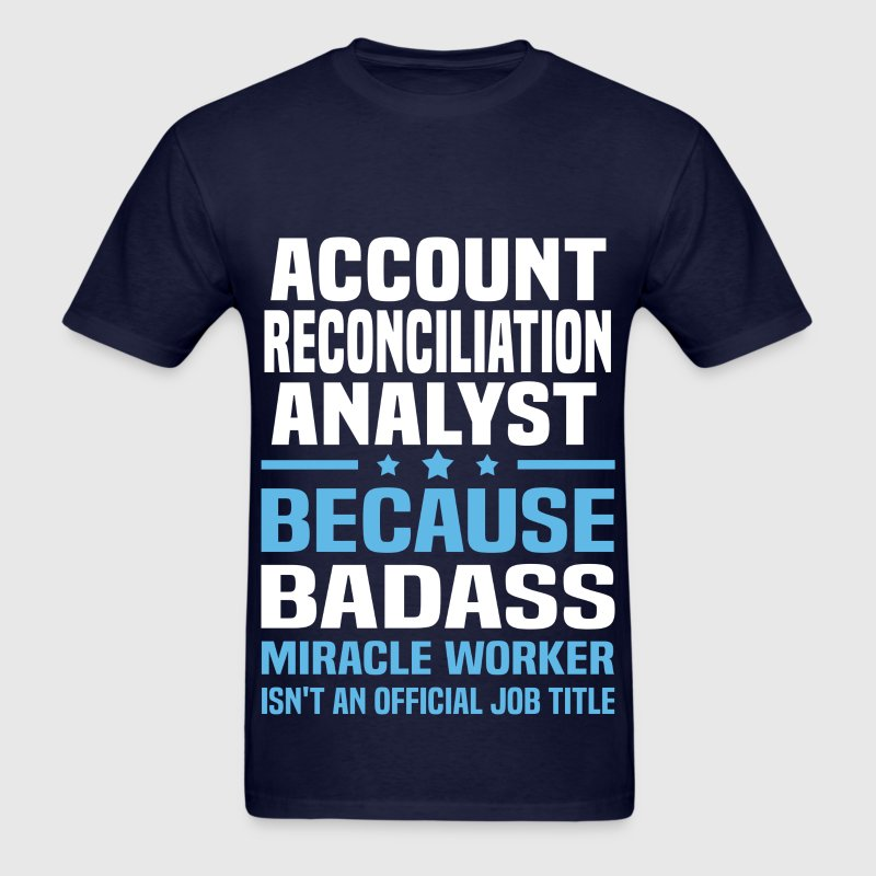 Account Reconciliation Analyst Tshirt - Men's T-Shirt