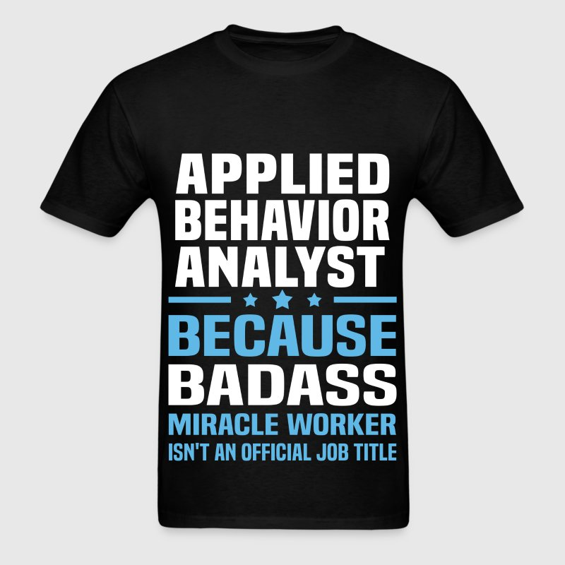 Applied Behavior Analyst Tshirt - Men's T-Shirt