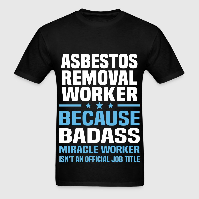 Asbestos Removal Worker Tshirt - Men's T-Shirt