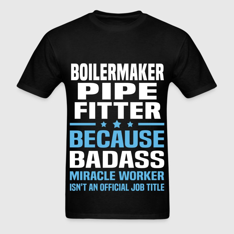 Boilermaker Pipe Fitter Tshirt - Men's T-Shirt
