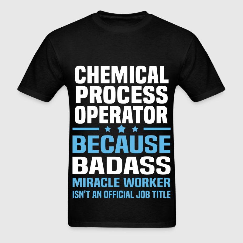 Chemical Process Operator Tshirt - Men's T-Shirt