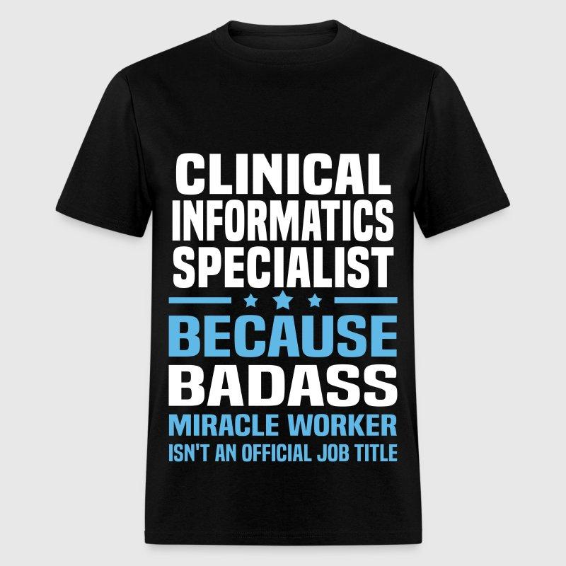 Clinical Informatics Specialist TShirt Spreadshirt - Clinical informatics job description