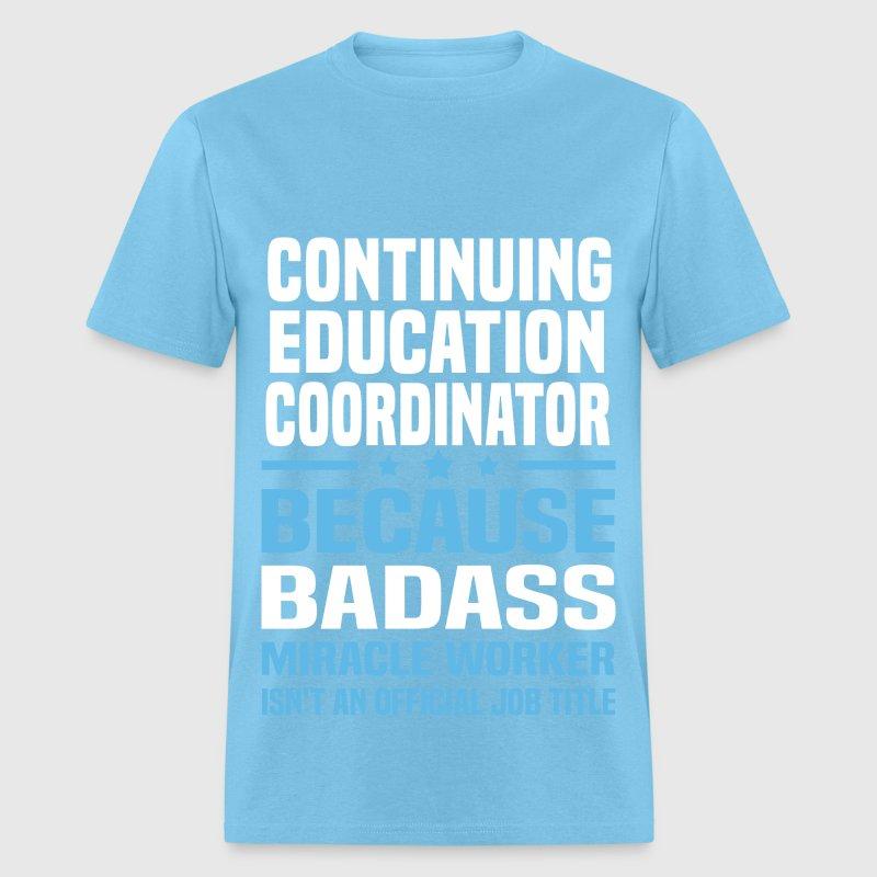 Continuing Education Coordinator T-Shirt | Spreadshirt