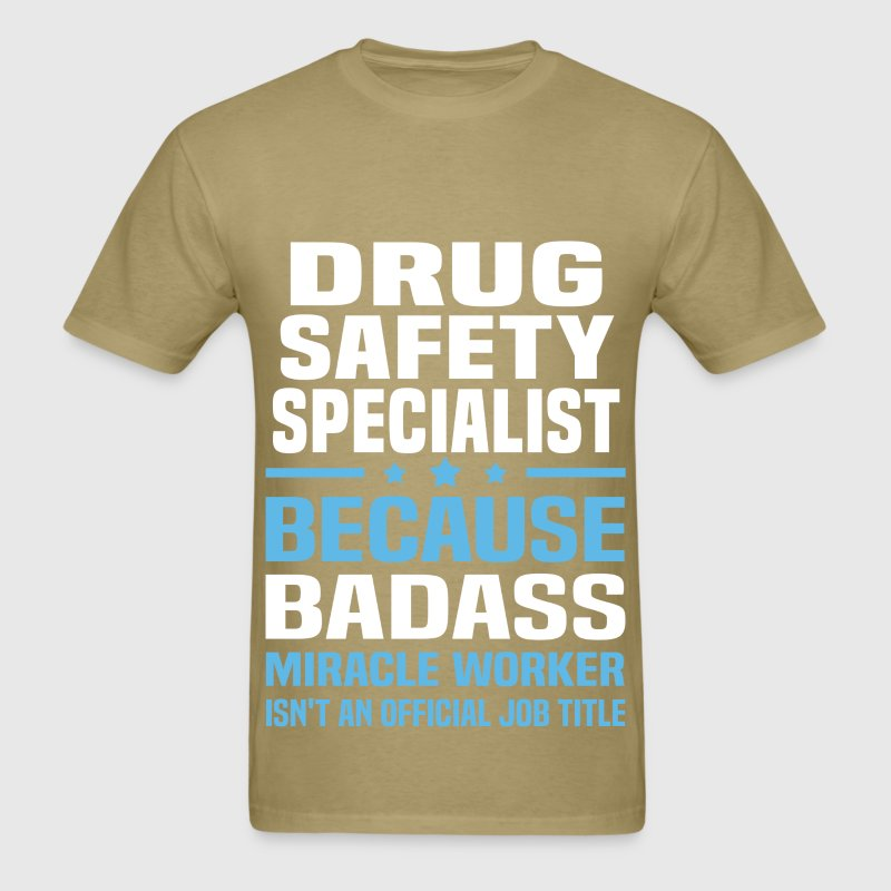 Drug Safety Specialist. drug safety specialist t shirt spreadshirt ...