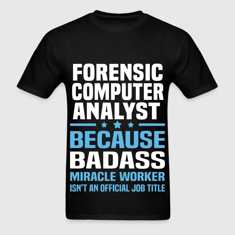 Forensic Computer Analyst Tshirt - Men's T-Shirt