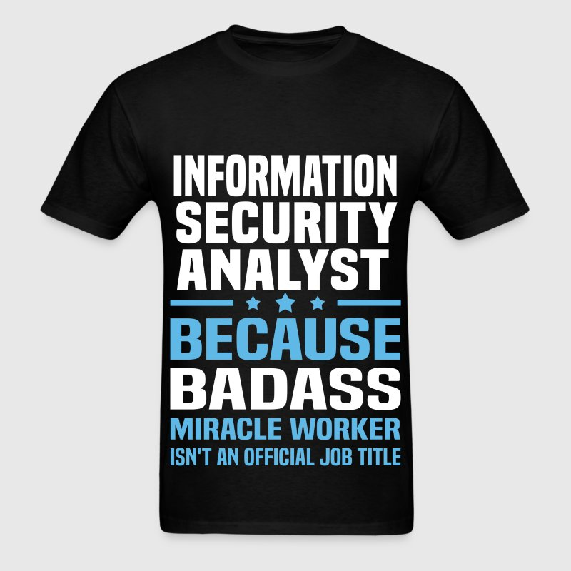 Information Security Analyst Tshirt - Men's T-Shirt