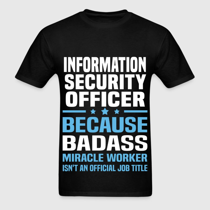 Information Security Officer Tshirt - Men's T-Shirt