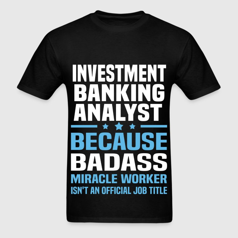 Investment Banking Analyst Tshirt - Men's T-Shirt
