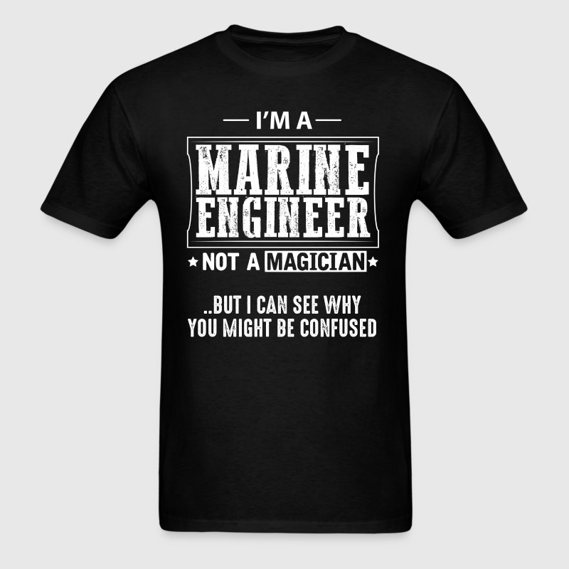 Marine Engineer Not a Magician T-Shirt T-Shirts - Men's T-Shirt