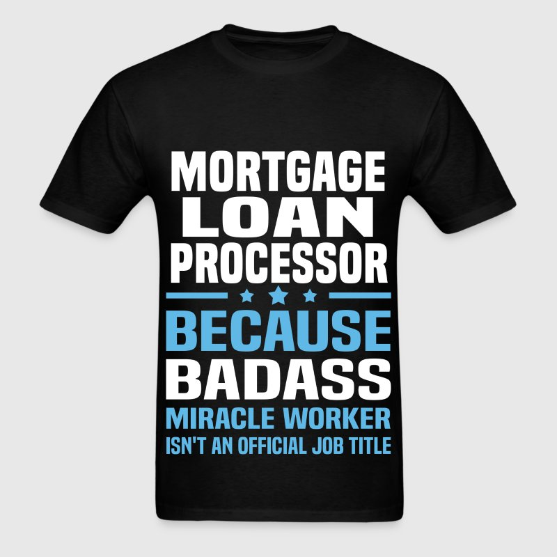 Mortgage Loan Processor Tshirt - Men's T-Shirt