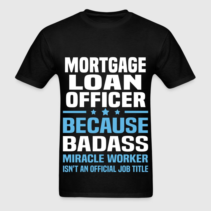 Mortgage Loan Officer Tshirt - Men's T-Shirt