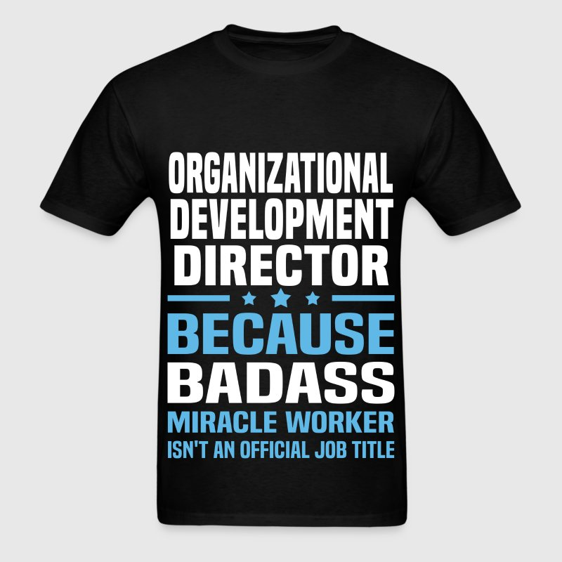 Organizational Development Director Tshirt - Men's T-Shirt