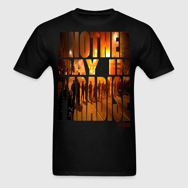 ANOTHER DAY IN PARADISE - Men's T-Shirt
