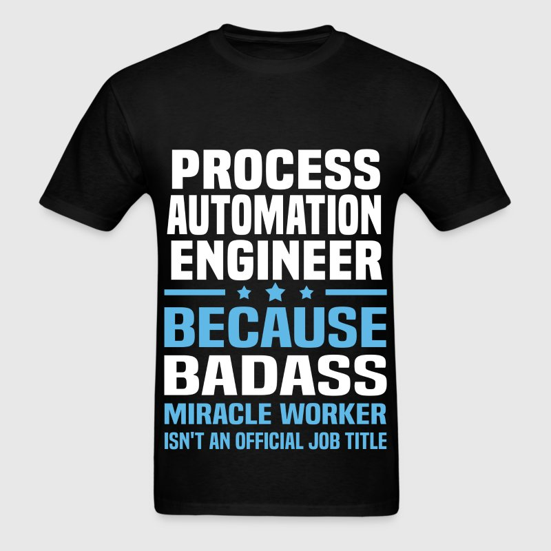 Process Automation Engineer Tshirt - Men's T-Shirt