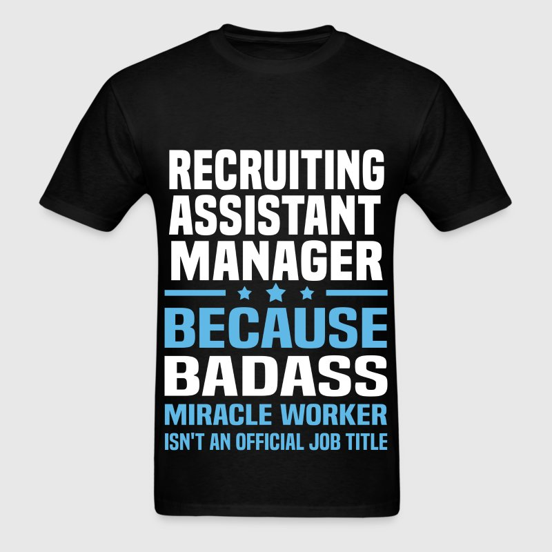 recruiting assistant manager tshirt mens t shirt - Recruiting Assistant