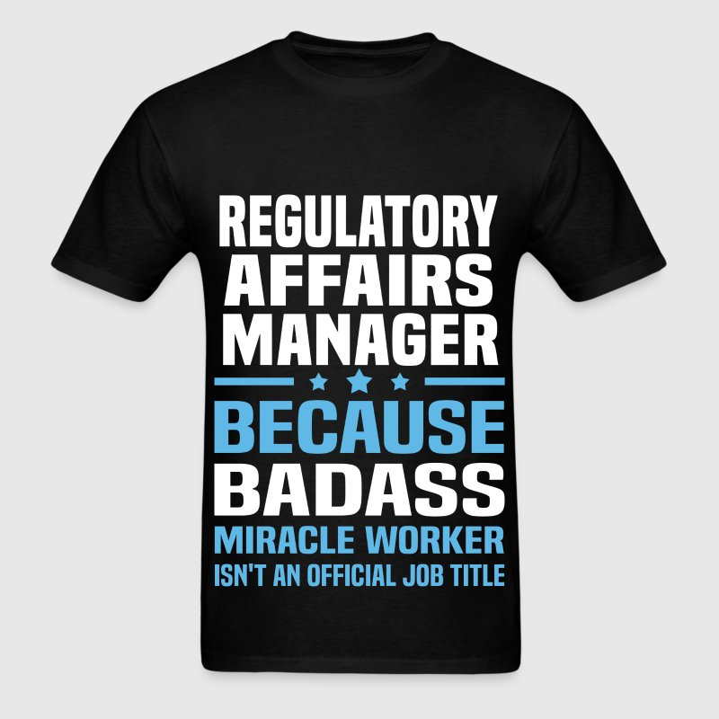 Regulatory Affairs Manager Tshirt - Men's T-Shirt