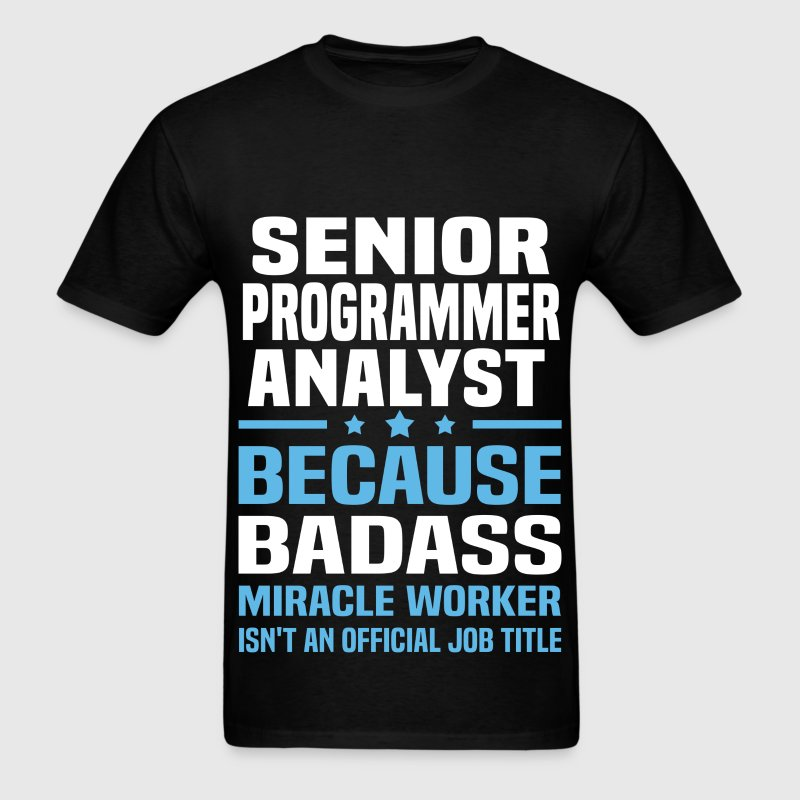 Senior Programmer Analyst Tshirt - Men's T-Shirt