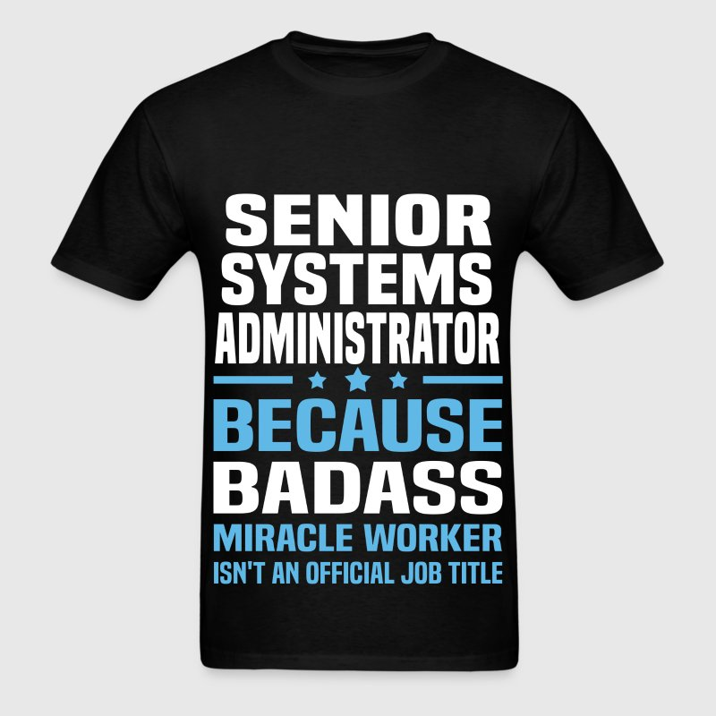 Senior Systems Administrator Tshirt - Men's T-Shirt