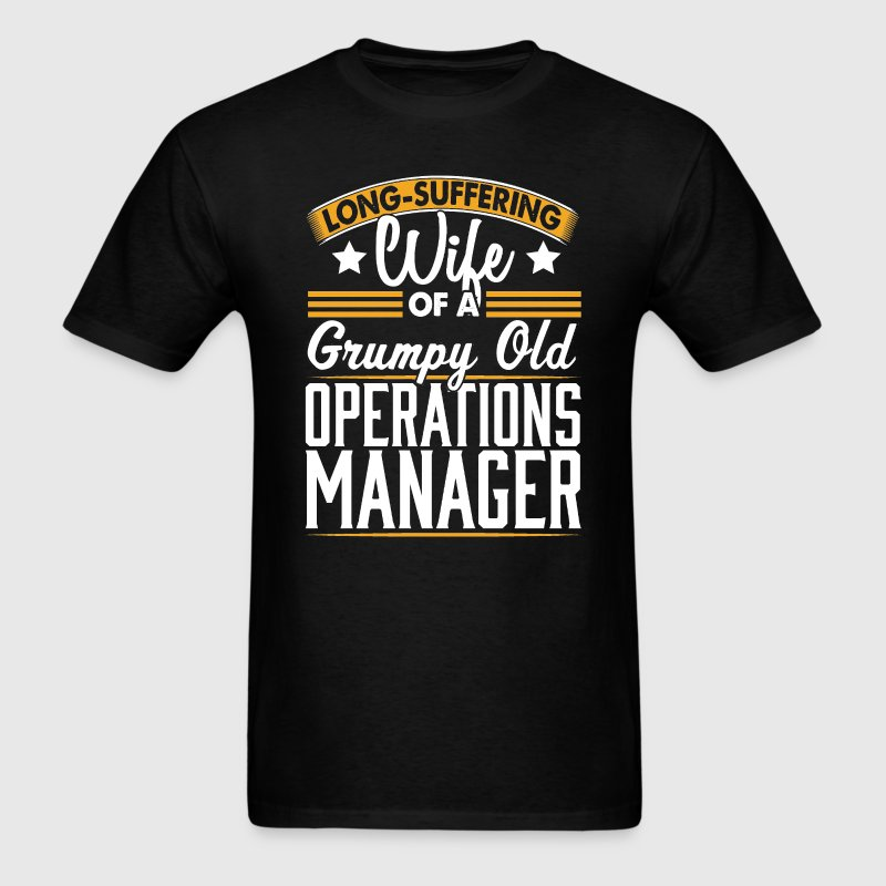 Operations Manager Long Suffering Wife T-Shirt T-Shirts - Men's T-Shirt
