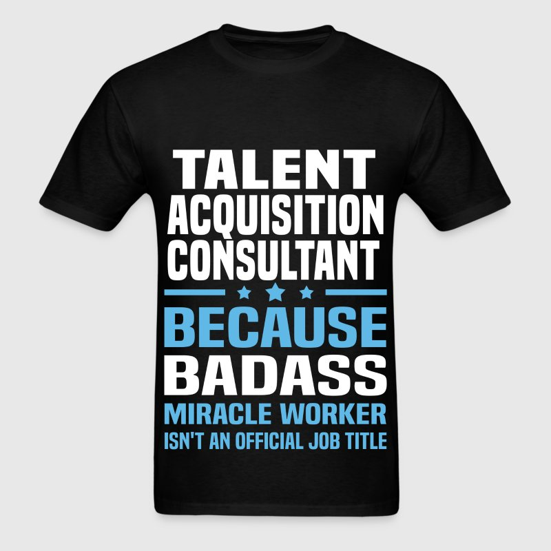 talent acquisition consultant t shirts mens t shirt - Talent Acquisition Consultant
