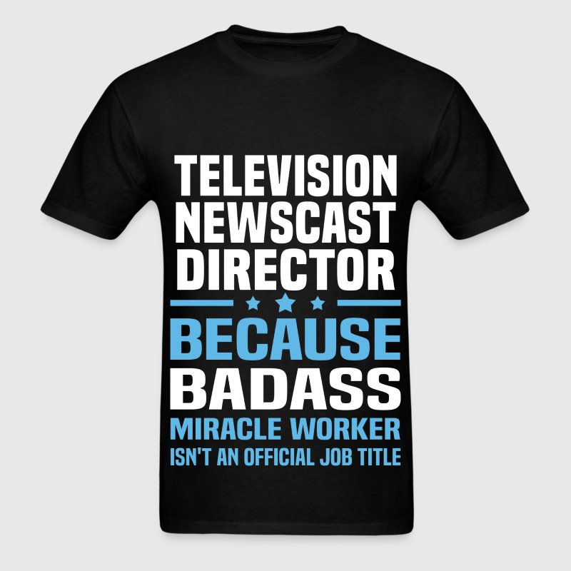 Television Newscast Director T-Shirts - Men's T-Shirt