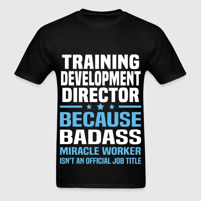 Training Development Director T-Shirts - Men's T-Shirt