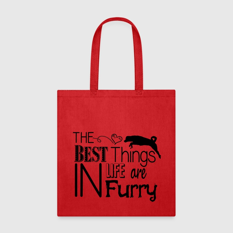 The best things in life are furry- dog Bags & backpacks - Tote Bag
