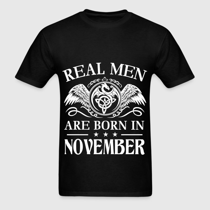 Real men are born in November - Men's T-Shirt