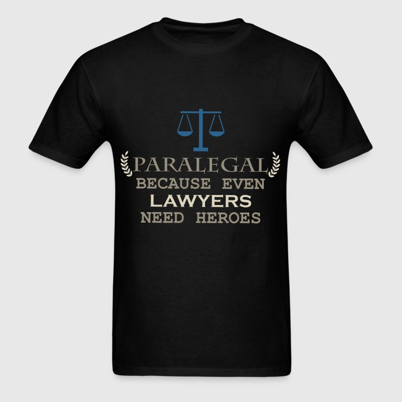 Paralegal - Paralegal because even lawyers need he - Men's T-Shirt