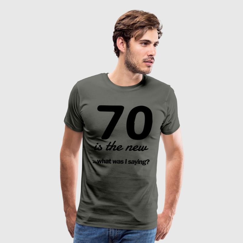 70 is the new...what was I saying? T-Shirts - Men's Premium T-Shirt