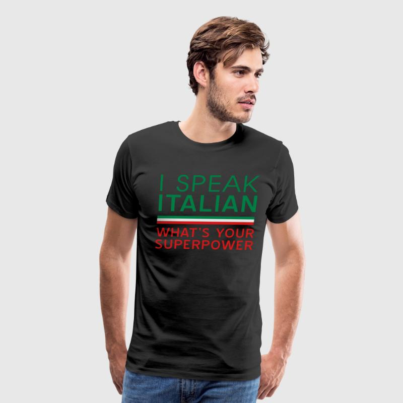 I speak Italian what's your superpower? T-Shirts - Men's Premium T-Shirt