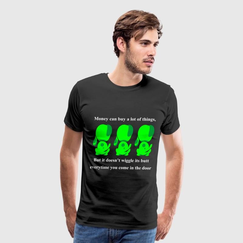 Money can buy a lot of things but it doesnt wiggle T-Shirts - Men's Premium T-Shirt