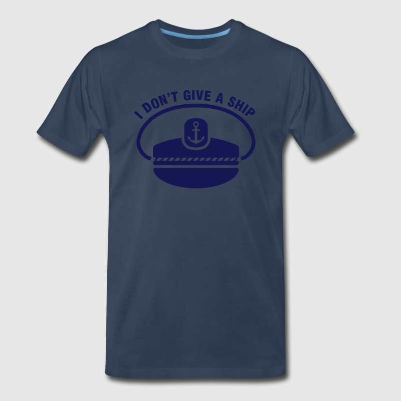 Captain. I don't give a ship T-Shirts - Men's Premium T-Shirt