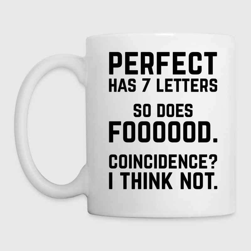 Perfect Food Funny Quote Mugs & Drinkware - Coffee/Tea Mug